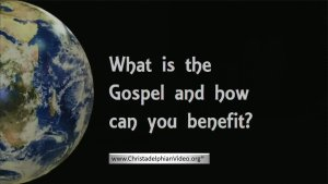 What is the GOSPEL and how can you benefit - Video post