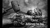 What the Death of Christ has Achieved for You! - Dr. David Fraser Video post