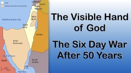 The Visible Hand Of God: 'The 6 Day War' 50 Years later