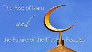 MUST SEE! Bible Prophecy: The rise of Islam and future of the Muslim peoples Video Post