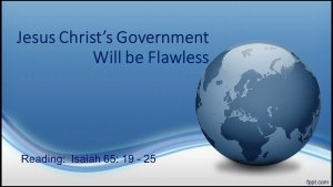 Jesus Christs Government Will be Flawless Video Post