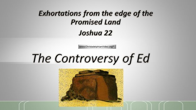 Exhortations From The Edge Of The Promised Land  Study 6 The Controversy of Ed