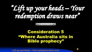 Signs of the Times - Consideration 5: 'Where Australia sits in Bible prophecy'