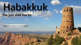 Habakkuk: The Just Shall Live By Faith - Video post