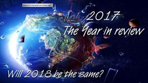 2017 - A Bible Prophecy Year in review - Will 2018 be the year of Christ's Return?