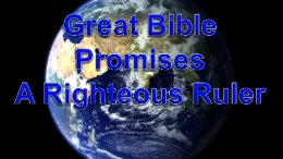 The Great Bible Promises:  A Righteous Ruler Video Post