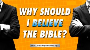 Why Should i Believe the Bible? Video post
