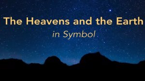 The Heavens & The Earth in Symbol  * Psalm  19