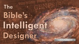 The Bible's Intelligent Designer Video Post
