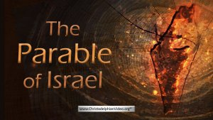 The Parable of Israel - Explained!