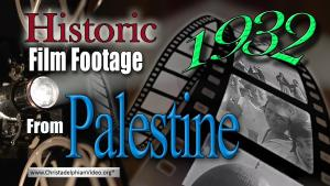 Astounding (previously unpublished) Historical Film Footage from Palestine 1932 (now Israel)