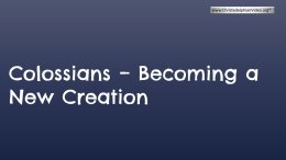 Colossians: Becoming a New Creation. (5 Videos)