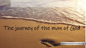 The Journey of the Man of God : (5 Videos)
