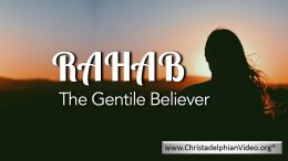 Rahab: The Gentile Believer - Video post