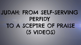 Judah: from self-serving perfidy to a sceptre of praise - 5 Part Video Bible Study
