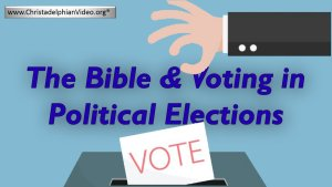 BASIC BIBLE PRINCIPLES: THE CHRISTIAN AND POLITICS