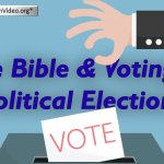 Voting in political elections the Bible view.