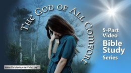 The God Of All Comfort: (5 Videos)