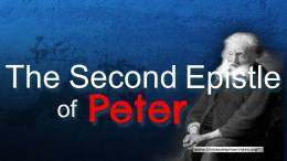 The Second Epistle Of Peter: (3 Videos)