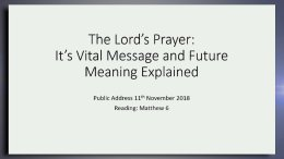 The Lords Prayer: Its Vital Message and Future Meaning Explained Video Post