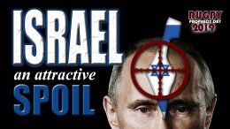 Israel: An Attractive Spoil! - Ezekiel 38 Proves God's Plan is happening NOW!!!!