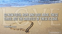 "Thought for February 28th. ""SO NOW FAITH, HOPE AND LOVE ABIDE"""