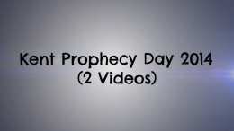 Kent Bible Prophecy Day 2014 Videos