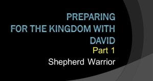 Preparing for the Kingdom Of God Series