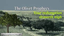 The Olivet Prophecy: Your Redemption Draweth Draweth Nigh- Luke 21