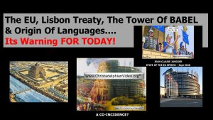 The EU, Lisbon Treaty, Tower of Babel, Origin of Language, The Warning for Today!!