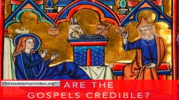 Are the Gospel Records Credible - Are They Reliable?