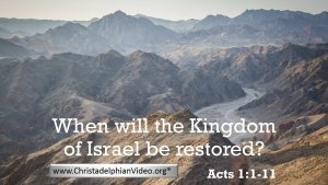 When will the Kingdom of Israel be restored?