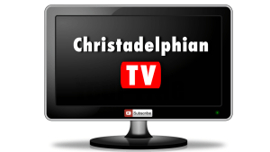 Christadelphian TV Videos