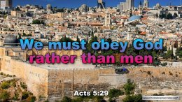 """Thought for April 28th. """"WE MUST OBEY GOD RATHER THAN MEN"""""""