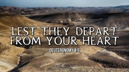 """Thought for April 21st. """"LEST THEY DEPART FROM YOUR HEART"""""""