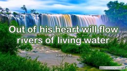 """Thought for April 15th. """"RIVERS OF LIVING WATER"""""""