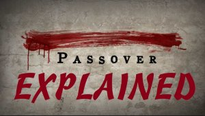 Next Year in Jerusalem! - L'Shana Haba'ah B'Yerushalayim The Passover explained