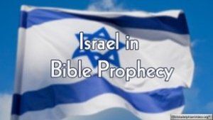 Israel and Bible Prophecy