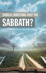 The Sabbath - Should Christians keep it?