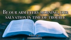 """Thought for June 9th. """"BE OUR ARM EVERY MORNING"""""""