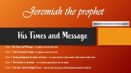 Jeremiah the Prophet - His Times & Message 5 Videos