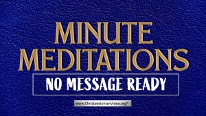 Minute Meditation - No Message Ready by R J. Lloyd
