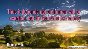 "Thought for August 1st. ""IT DEPENDS ... ON GOD WHO HAS MERCY"