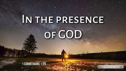 """Thought for August 22nd. """"IN THE PRESENCE OF GOD"""""""