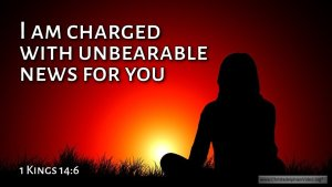 "Thought for August 19th. ""…. UNBEARABLE NEWS FOR YOU"""