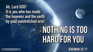 """Thought for August 11th. """"NOTHING IS TOO HARD FOR YOU"""""""