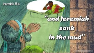 "Thought for August 17th. ""JEREMIAH SANK IN THE MUD"""