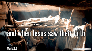 "Thought for August 7th. ""WHEN JESUS SAW THEIR FAITH"""