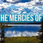 "Thought for August 3rd. "" … BY THE MERCIES OF GOD"""