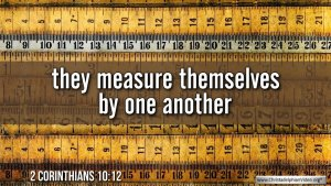 "Thought for September 7th. ""THEY MEASURE THEMSELVES BY ONE ANOTHER"""